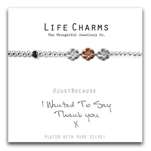 Life Charm Bracelet - I Wanted to Say Thank you x