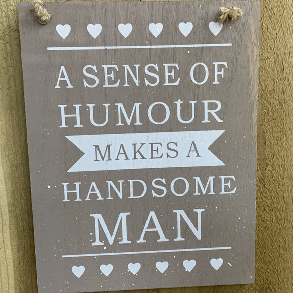 Wooden Hanging Sign - Handsome Man..