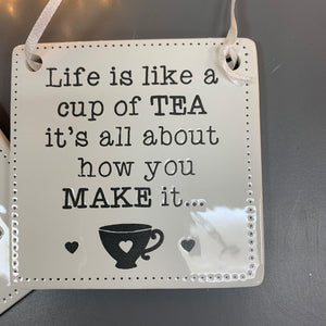 Square Hanging Ceramic Sign - Life is like a cup of tea