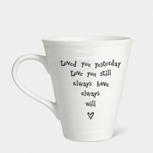East Of India - Mug 'Loved you yesterday...'