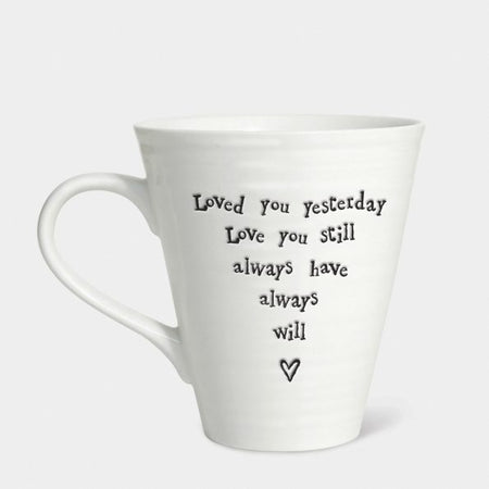 East Of India - Mug 'Loved you yesterday...' 4167