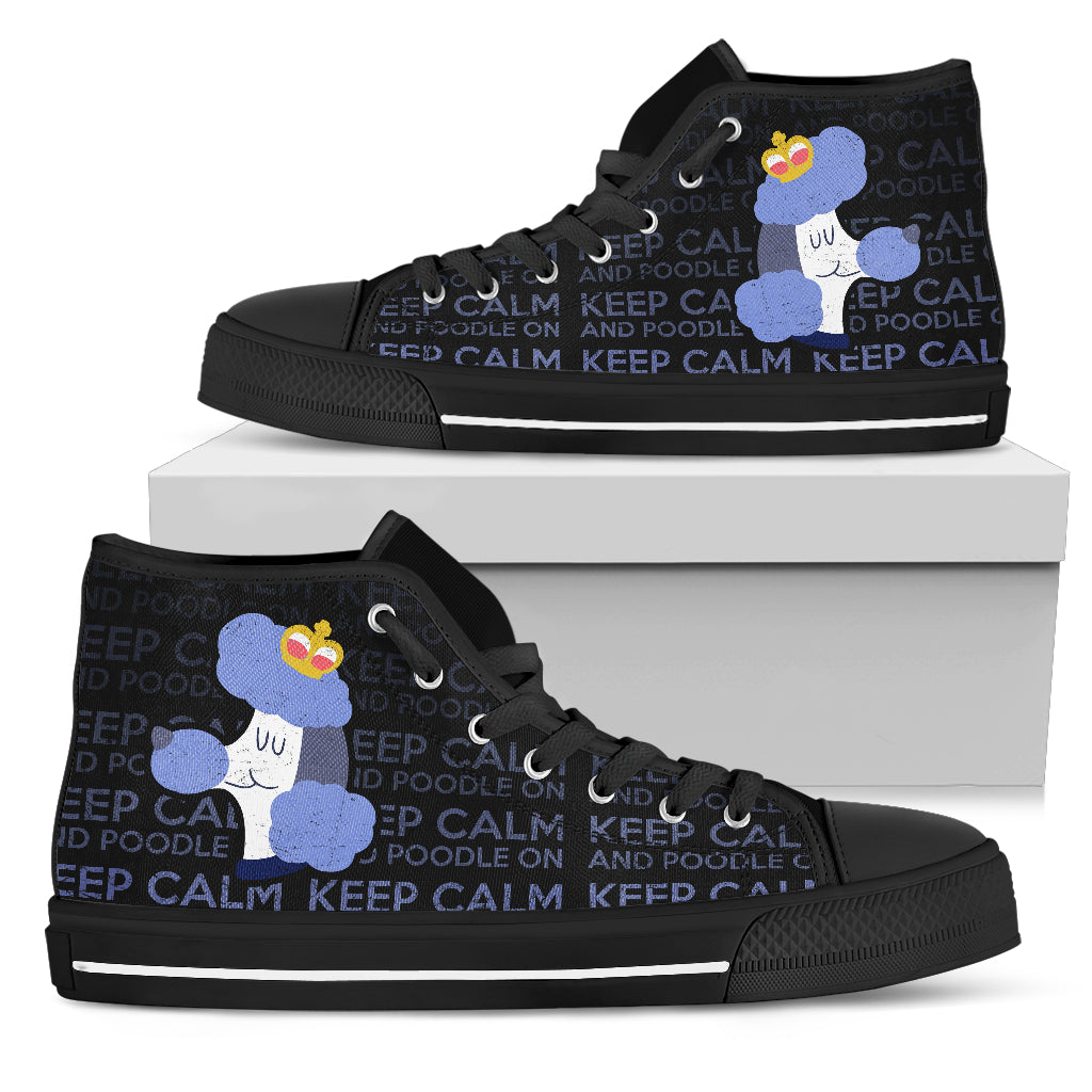 Keep Calm And Poodle On High Top Shoes