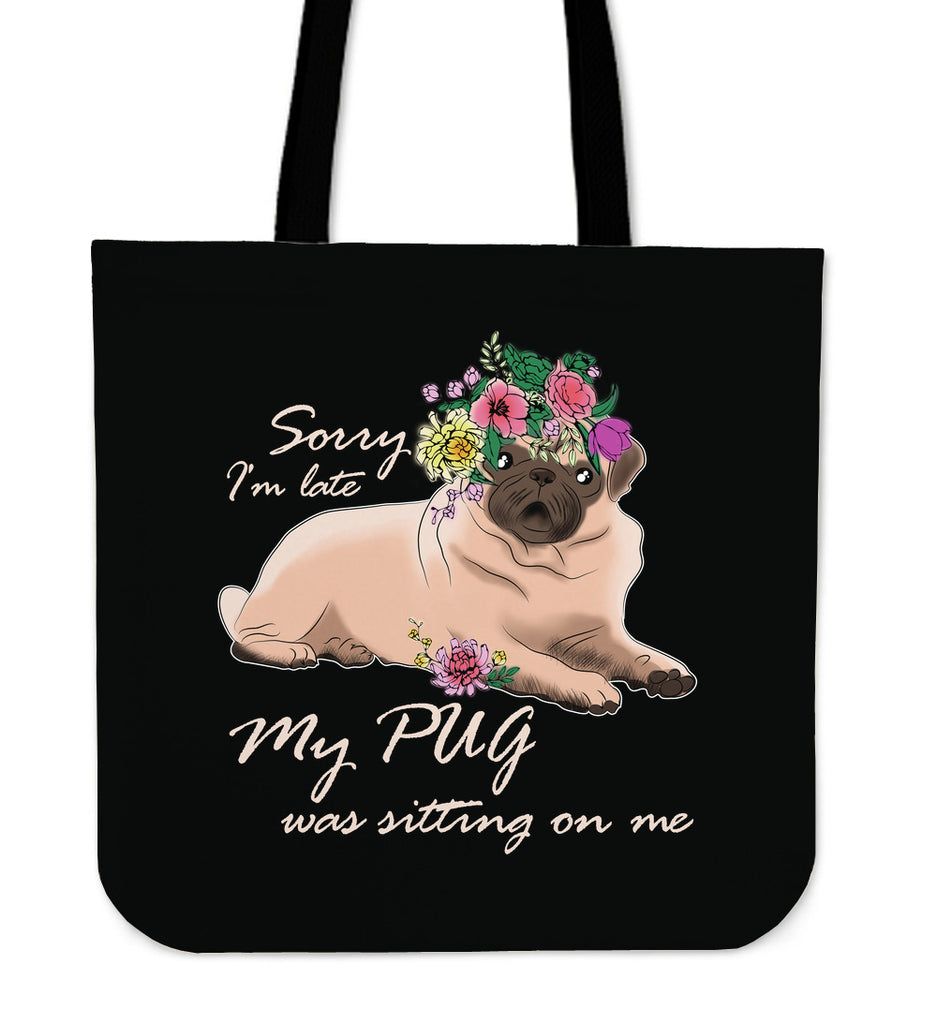Happy My Pug Was Sitting On Me Tote Bags