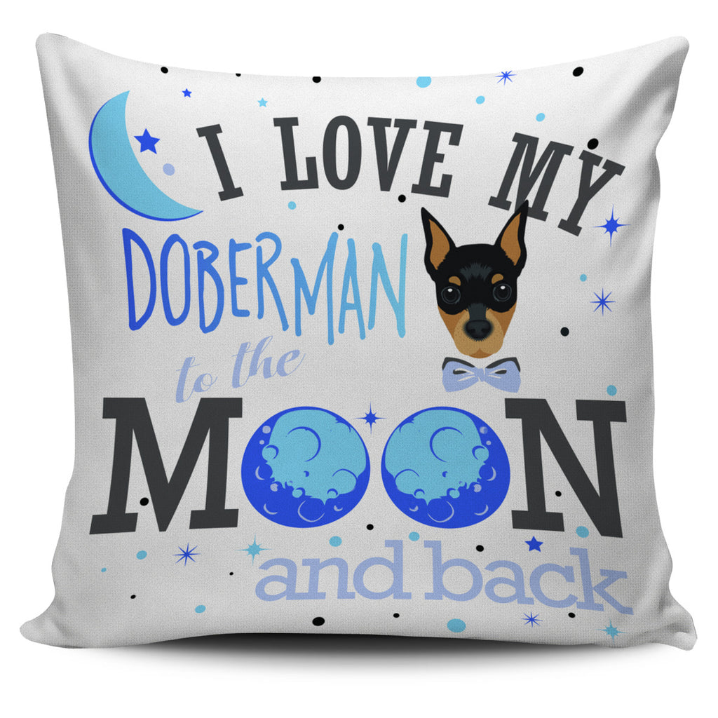 I Love My Doberman To The Moon And Back Pillow Covers
