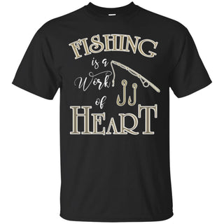 Gorgeous Fishing Is A Work Of Heart T Shirts Suchlike Gifts