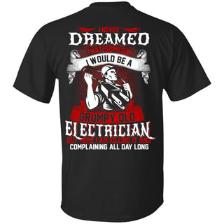 I Would Be A Grumpy Electrician T Shirts