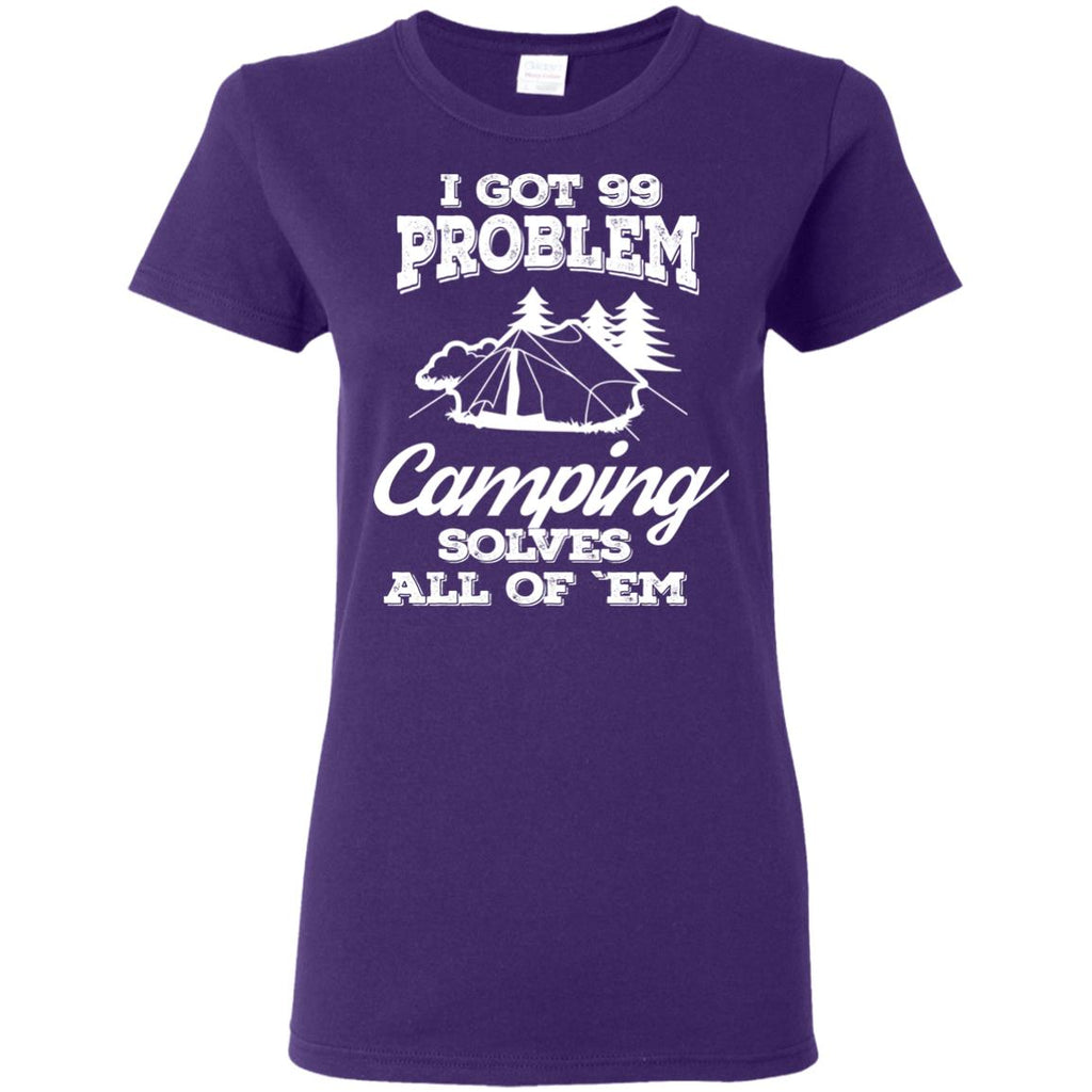 Nice Camping Tee Shirt I Got 99 Problems And Camping Solve All Of Them