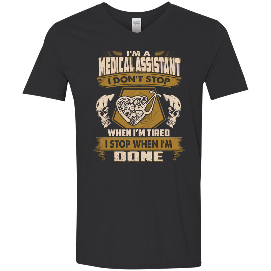 Medical Assistant Tee Shirt - I Don't Stop When I'm Tired Tshirt