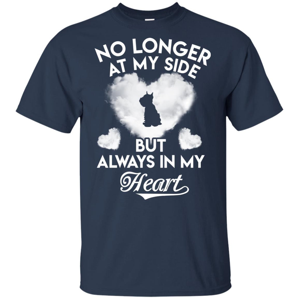 No Longer At My Side But Always In My Heart Schnauzer Tshirt For Lover