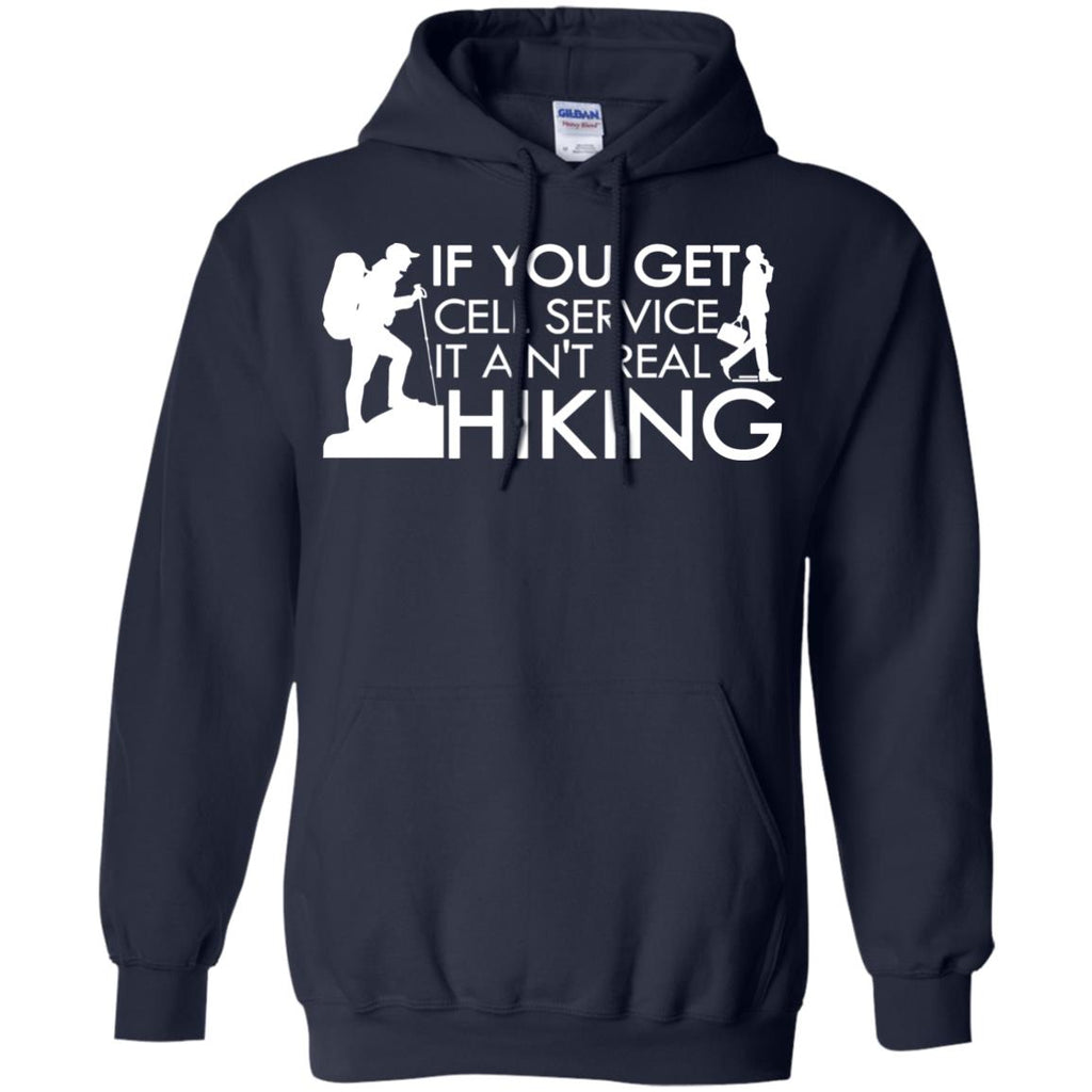 Funny Hiking Tee Shirt. If you get cell service, it ain't real hiking Gift