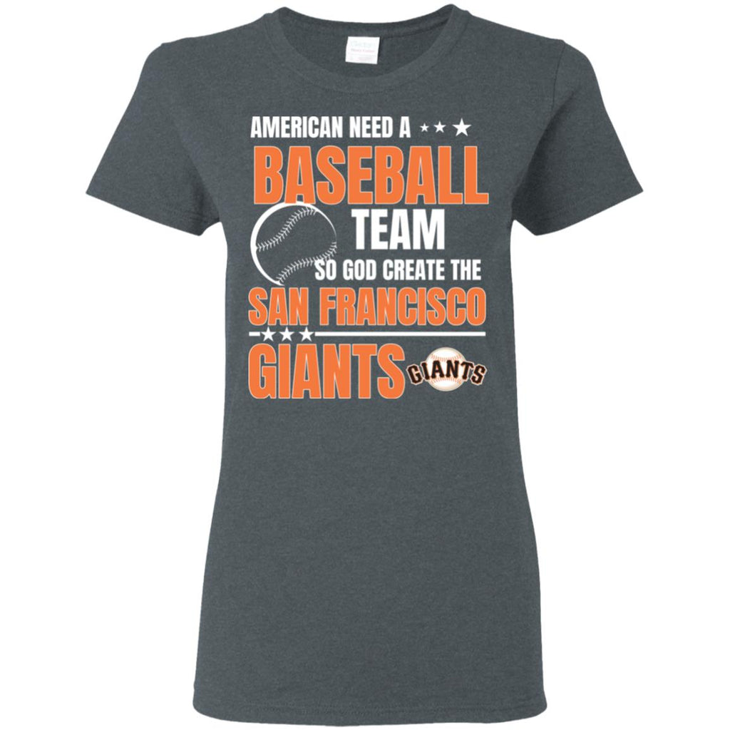 American Need A San Francisco Giants Team T Shirt