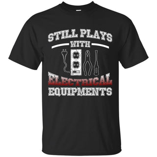 Still Plays With Electrical T Shirt