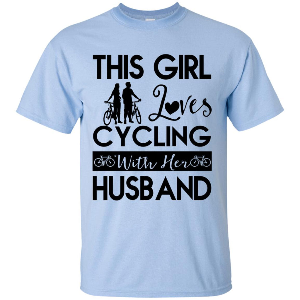 This Girl Loves Cycling With Her Husband Gift Tee Shirt