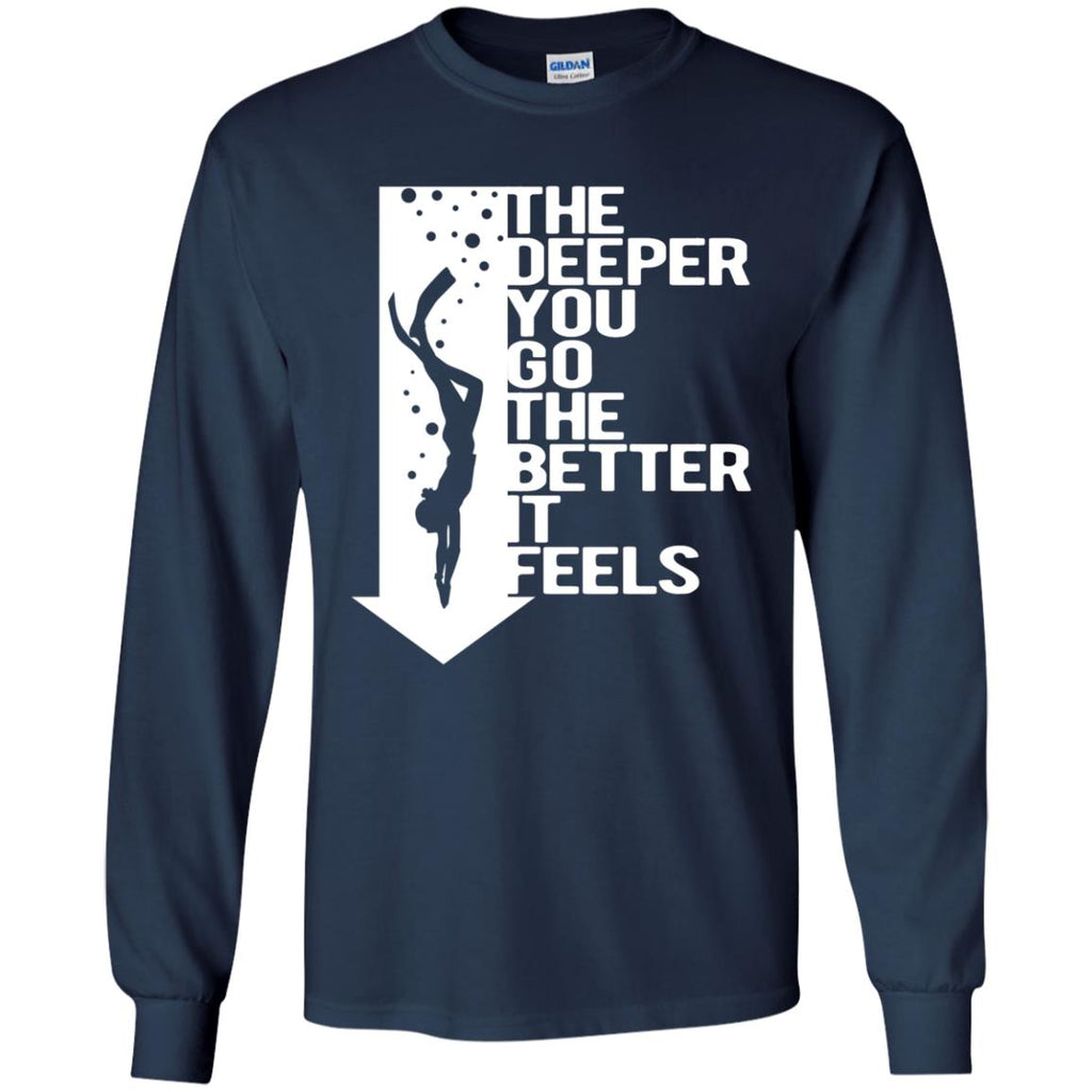 Nice Diving Tshirt The Deeper You Go The Better It Feels