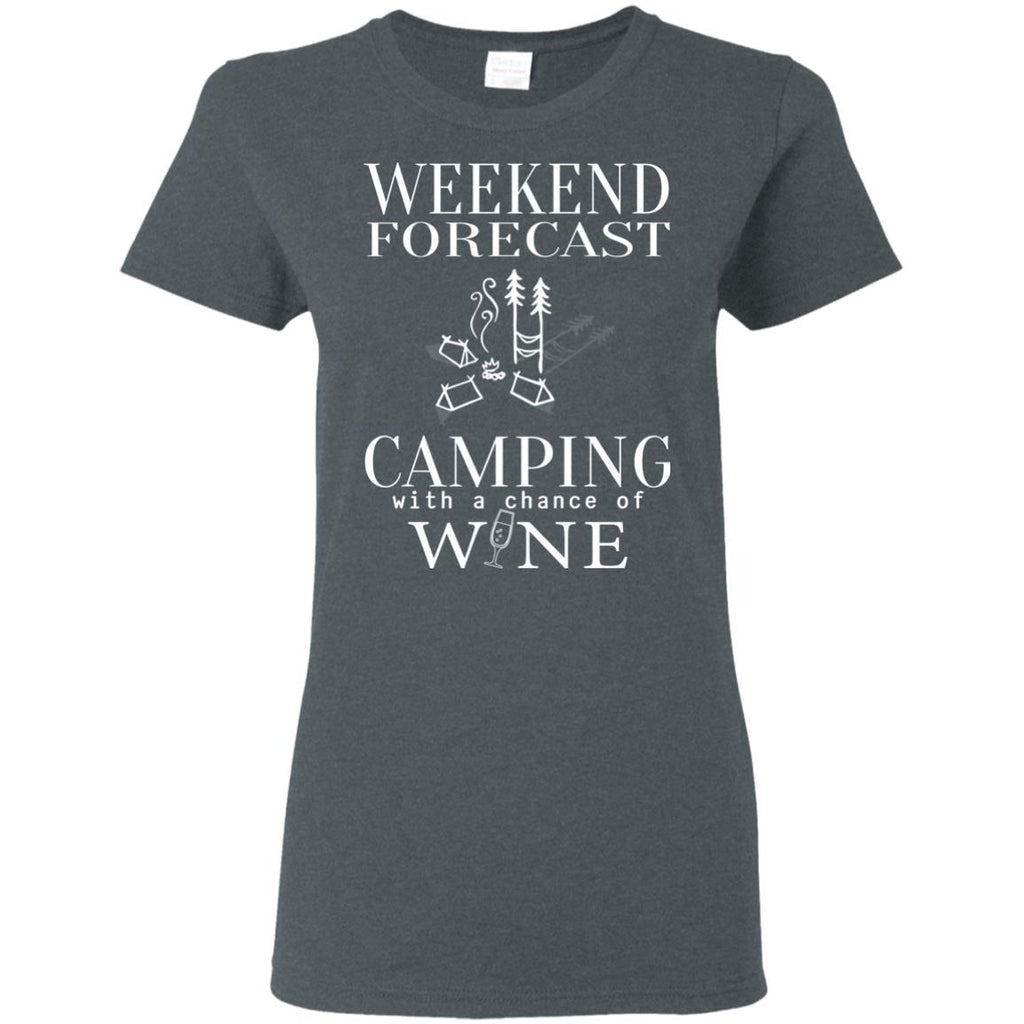 Weekend Forecast Camping With A Chance Of Wine Cool Shirt For Camper