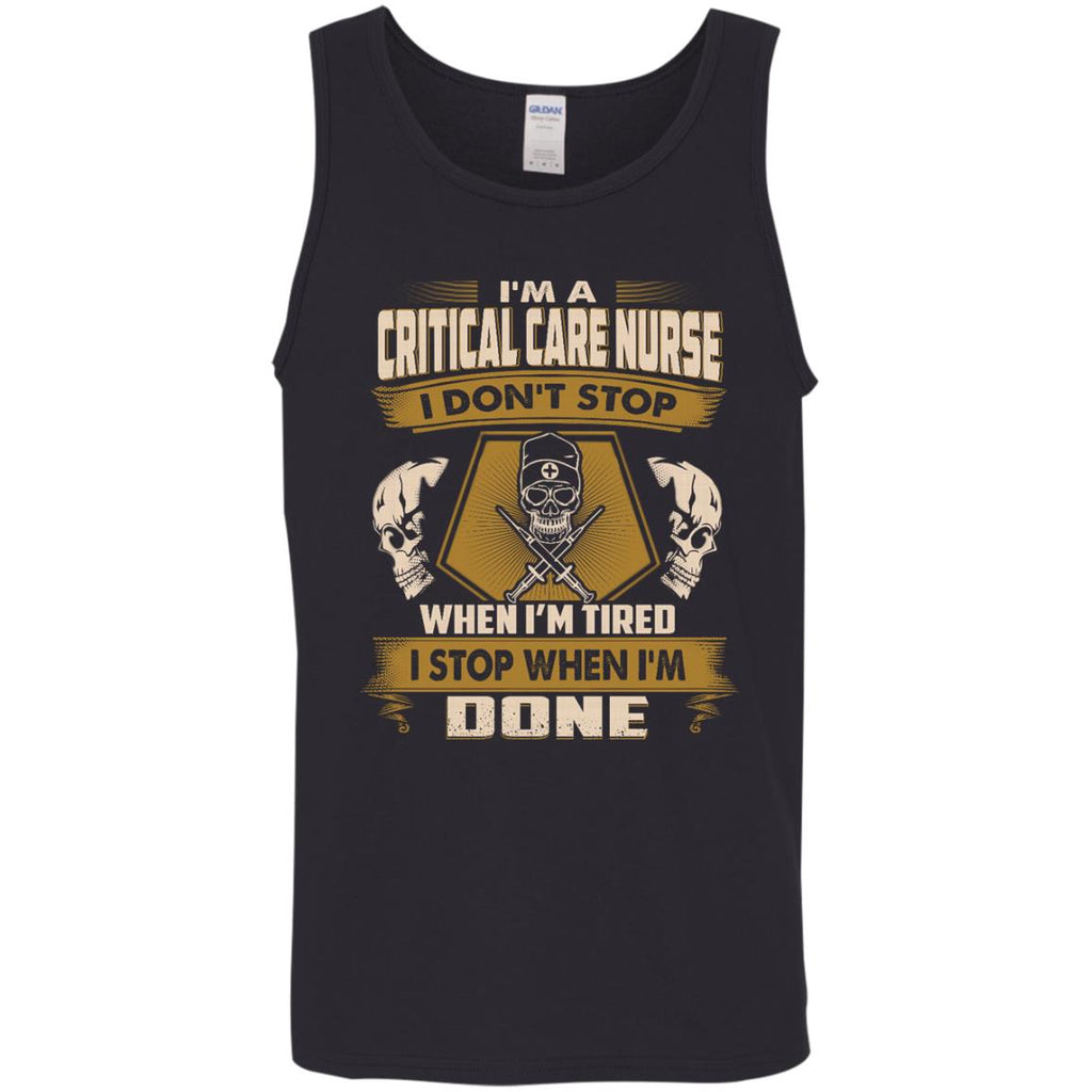 Critical Care Nurse Tee Shirt - I Don't Stop When I'm Tired