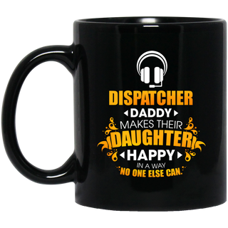 Dispatcher Daddy Makes Their Daughter Happy Mugs
