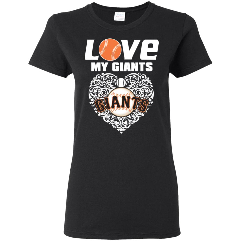 I Love My Teams San Francisco Giants T Shirt