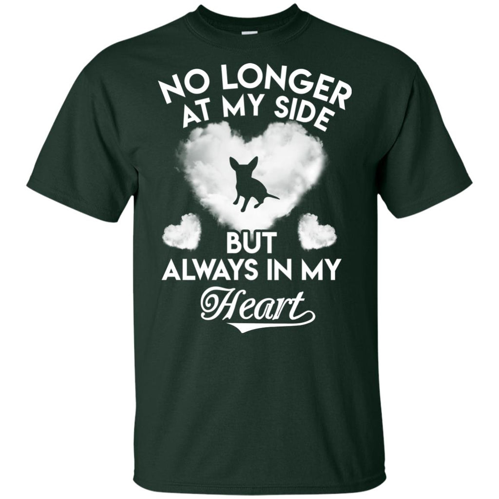 No Longer At My Side But Always In My Heart Chihuahua Tshirt For Lover