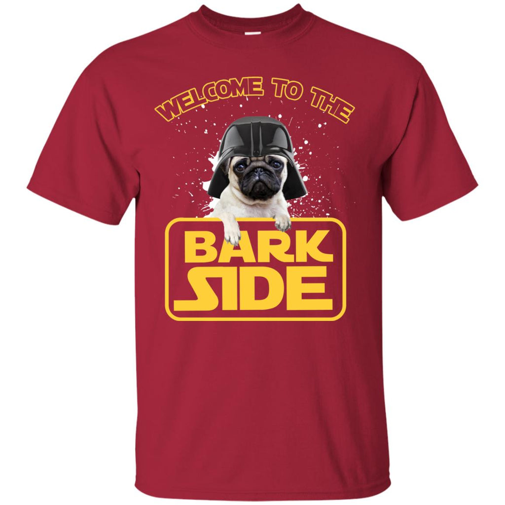 Pug Tshirt Welcome to the bark side puppy dog gift tee shirt