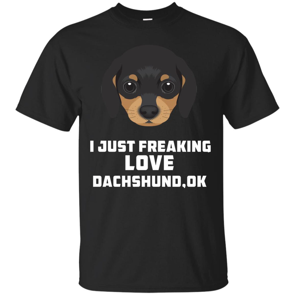 I Just Freaking Love Dachshund Tshirt For Doxie Dog Gift