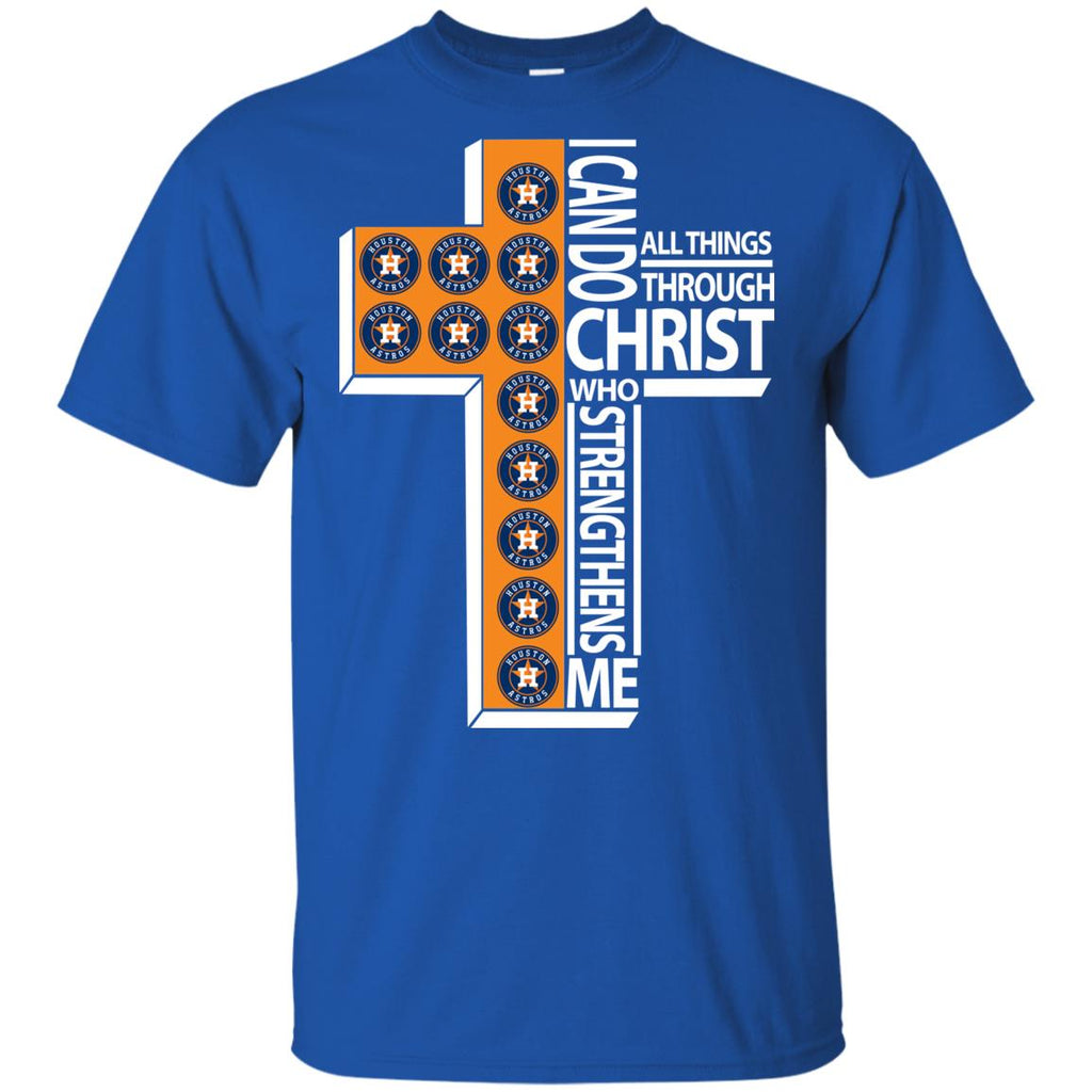 Gorgeous I Can Do All Things Through Christ Houston Astros Tshirt