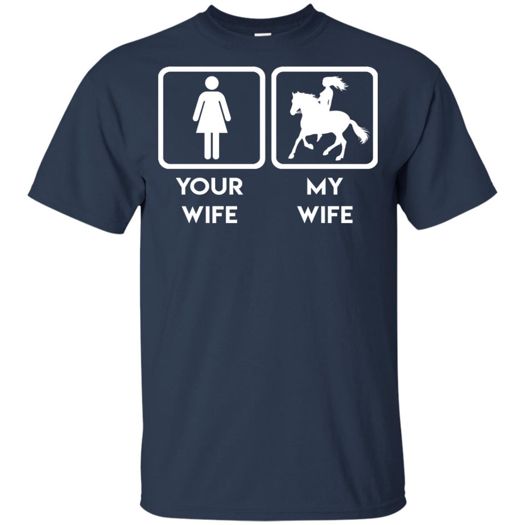 Funny Horse Tee Shirt. Your wife, my wife horse is best gift for you equestrian gift