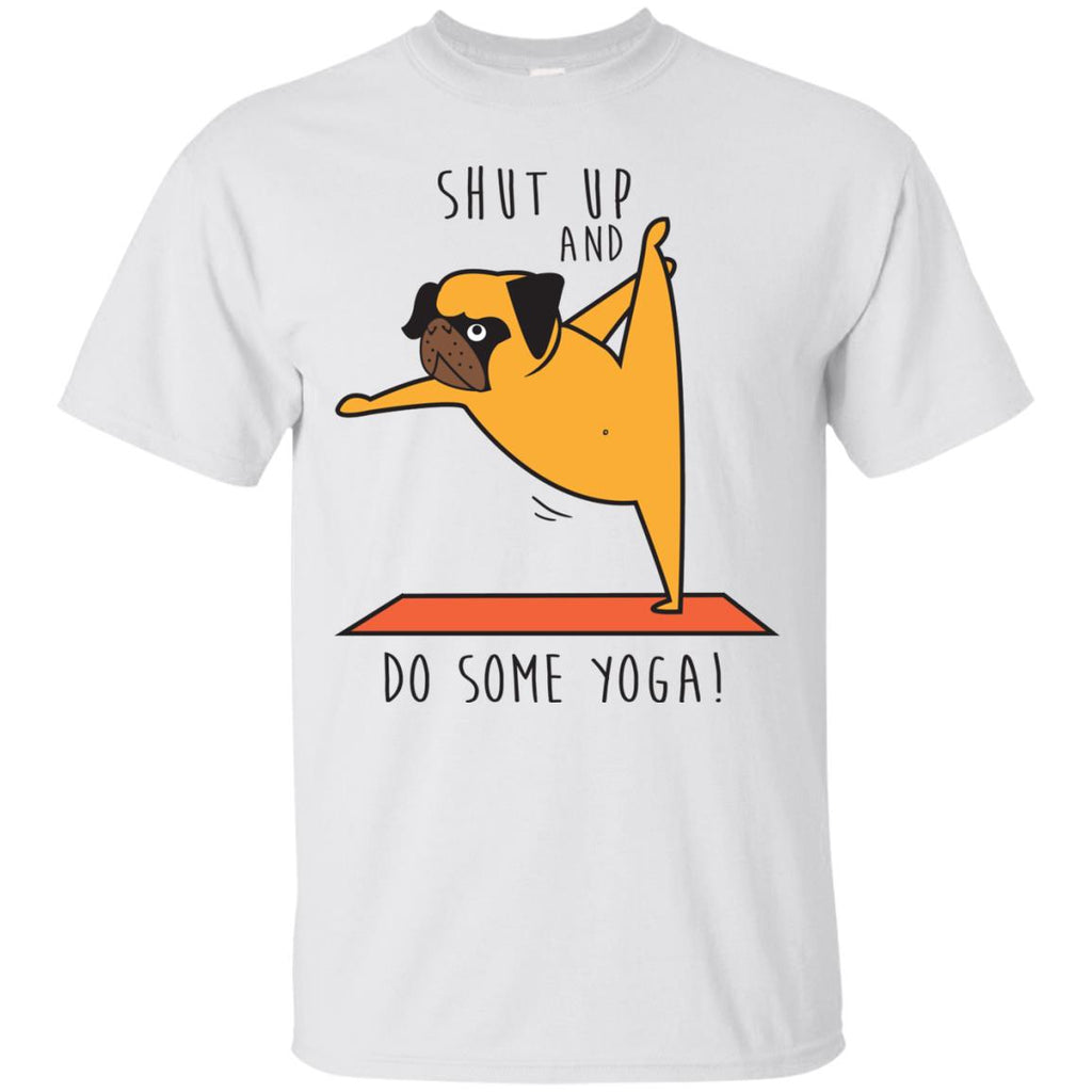 Shut Up And Do Some Yoga White Pug Tshirt For Puppy Lover