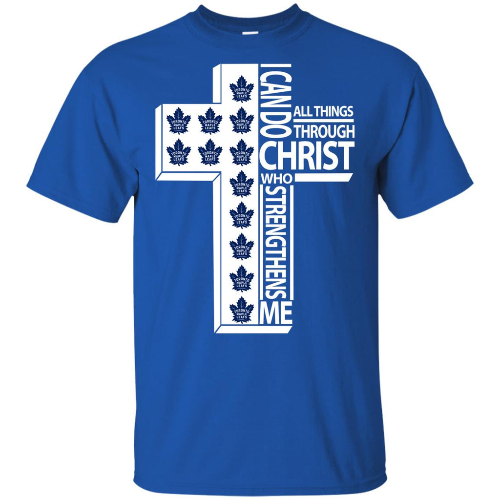 Gorgeous I Can Do All Things Through Christ Toronto Maple Leafs T Shirts
