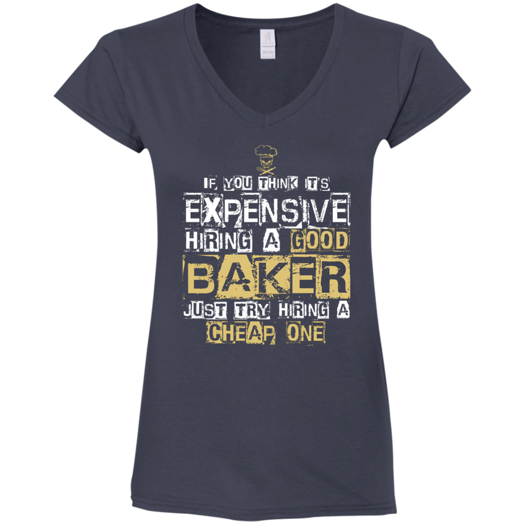 It's Expensive Hiring A Good Baker T Shirts