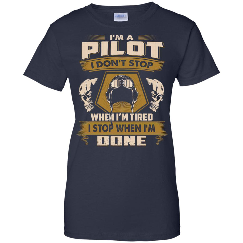 Pilot T Shirt - I Don't Stop When I'm Tired