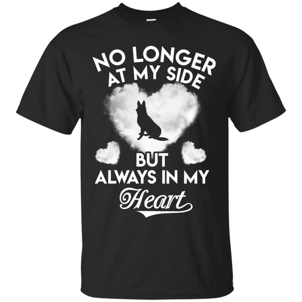 No Longer At My Side But Always In My Heart Shepherd Tshirt For Lover