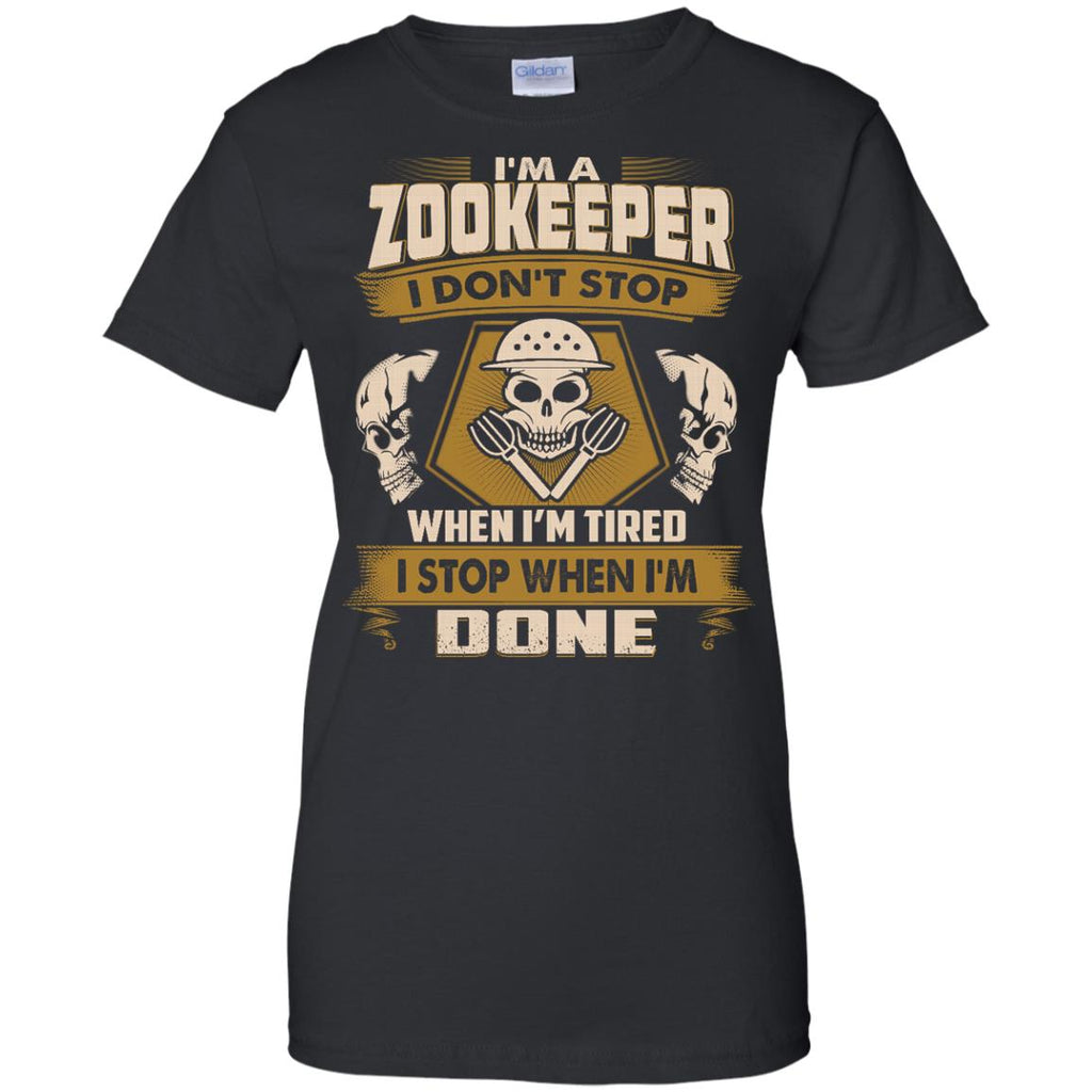 Zookeeper Tee Shirt - I Don't Stop When I'm Tired Gift