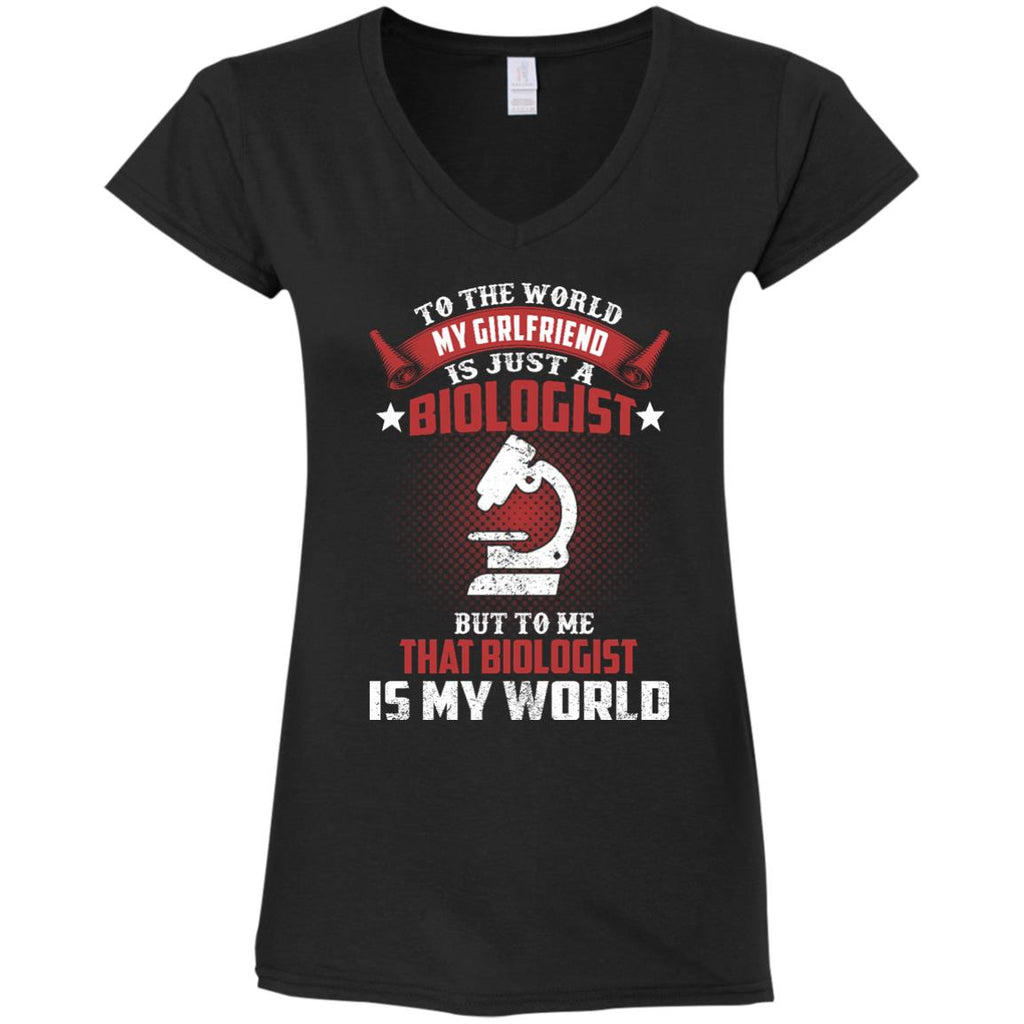 To The World My Girlfriend Is Just A Biologist Tshirt Gift