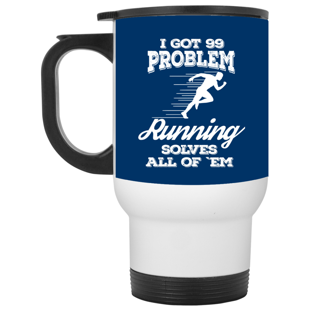 Nice Running Mugs. I Got 99 Problems And Running Solve All Of Them