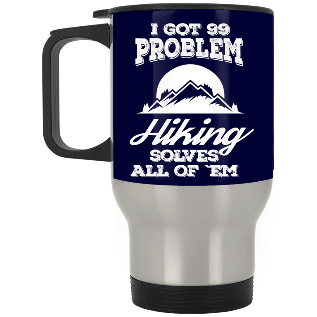 Nice Hiking Mugs. I Got 99 Problems And Hiking Solve All Of Them