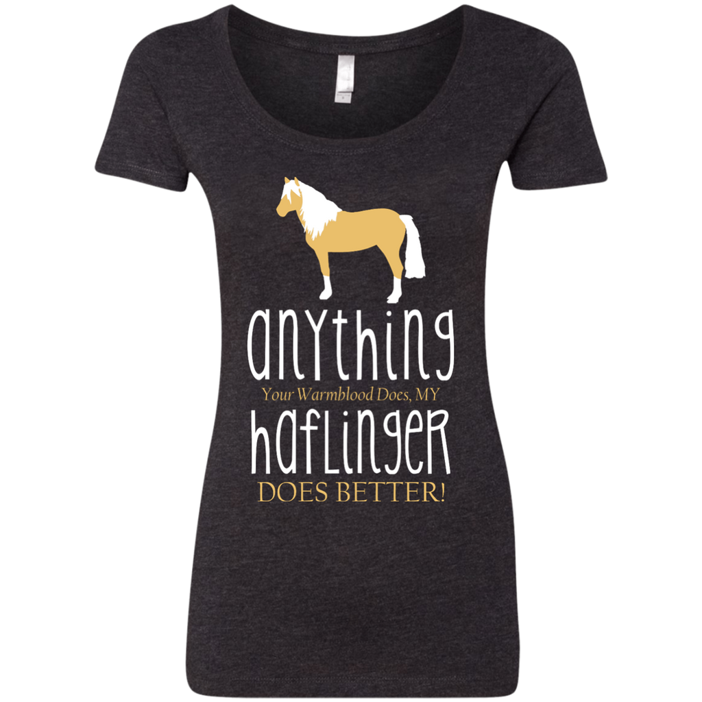 Any Thing Your Warmblood Does My Haflinger Does Better Horse Tshirt