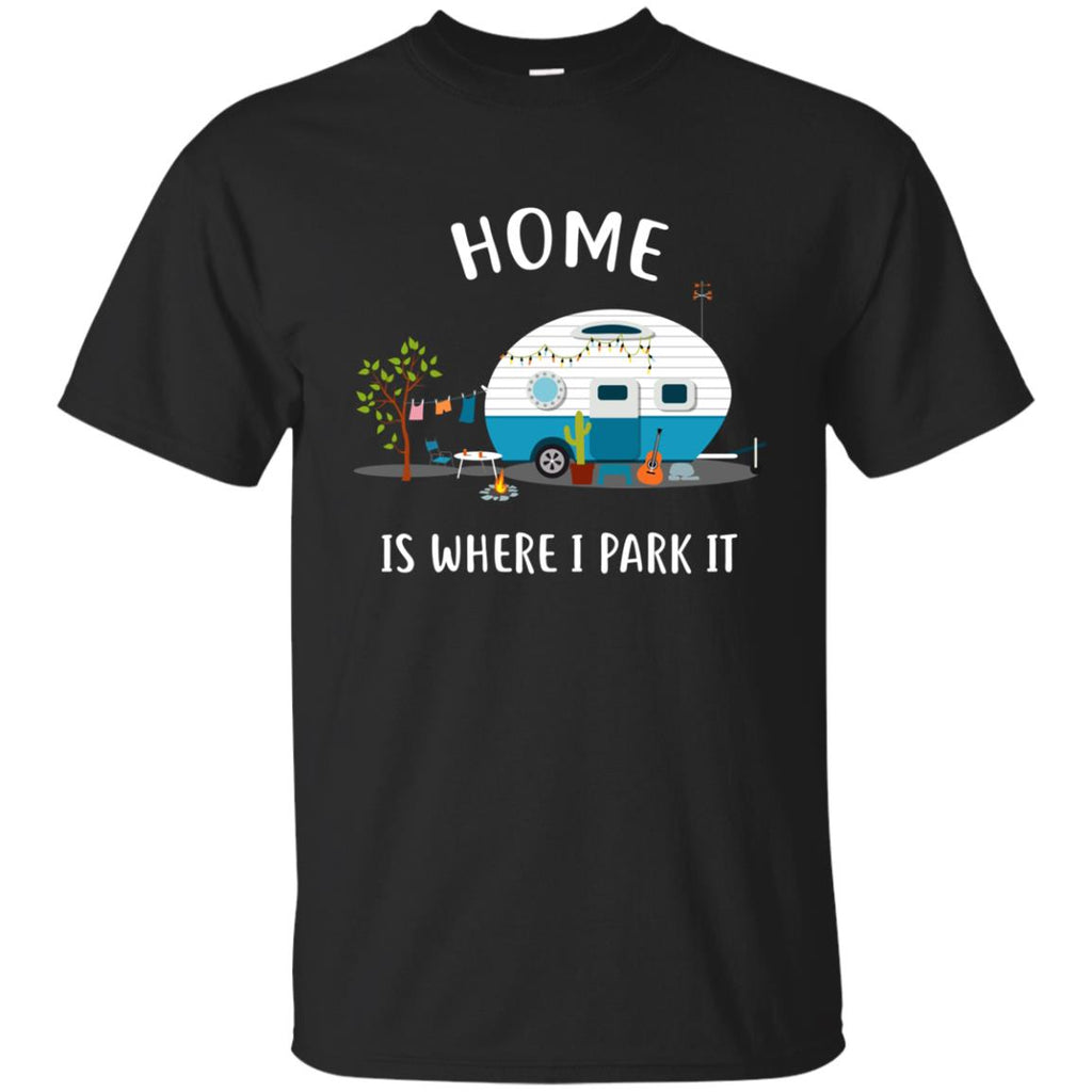 Nice Camping Tee Shirt Home Is Where I Park It is cool gift for you