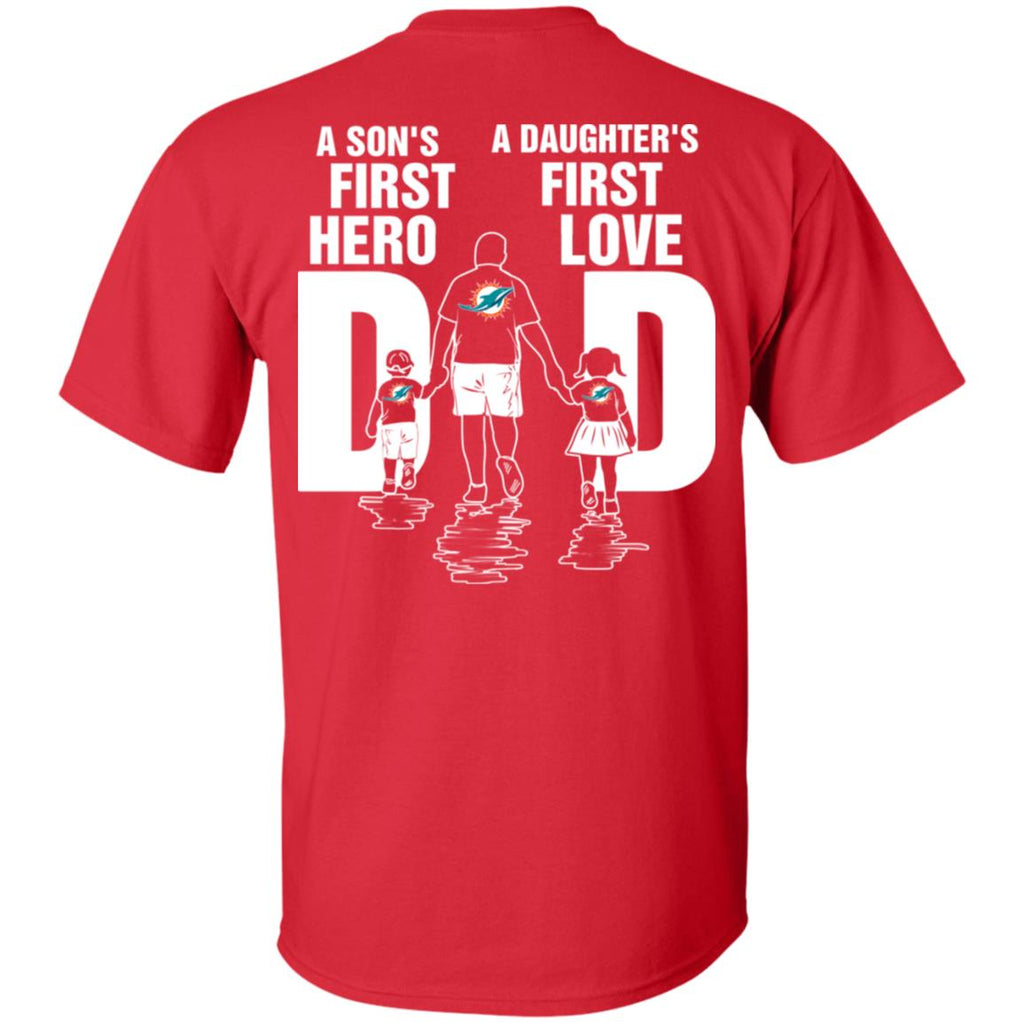 Son Is First Hero And Daughter Is First Love Miami Dolphins Dad Tshirt