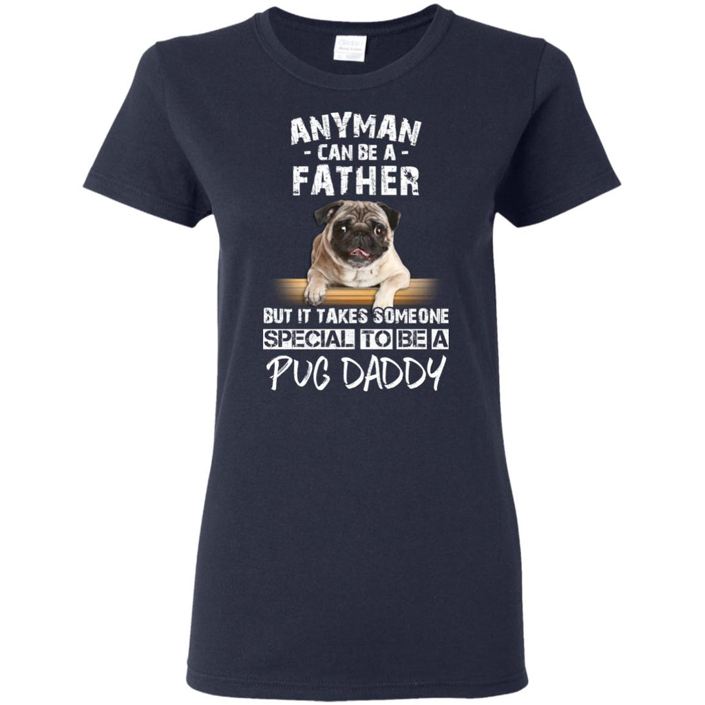 Nice Black Pug Tshirt It Takes Someone Special To Be Pug Daddy Gift
