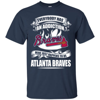 Has An Addiction Mine Just Happens To Be Atlanta Braves Tshirt