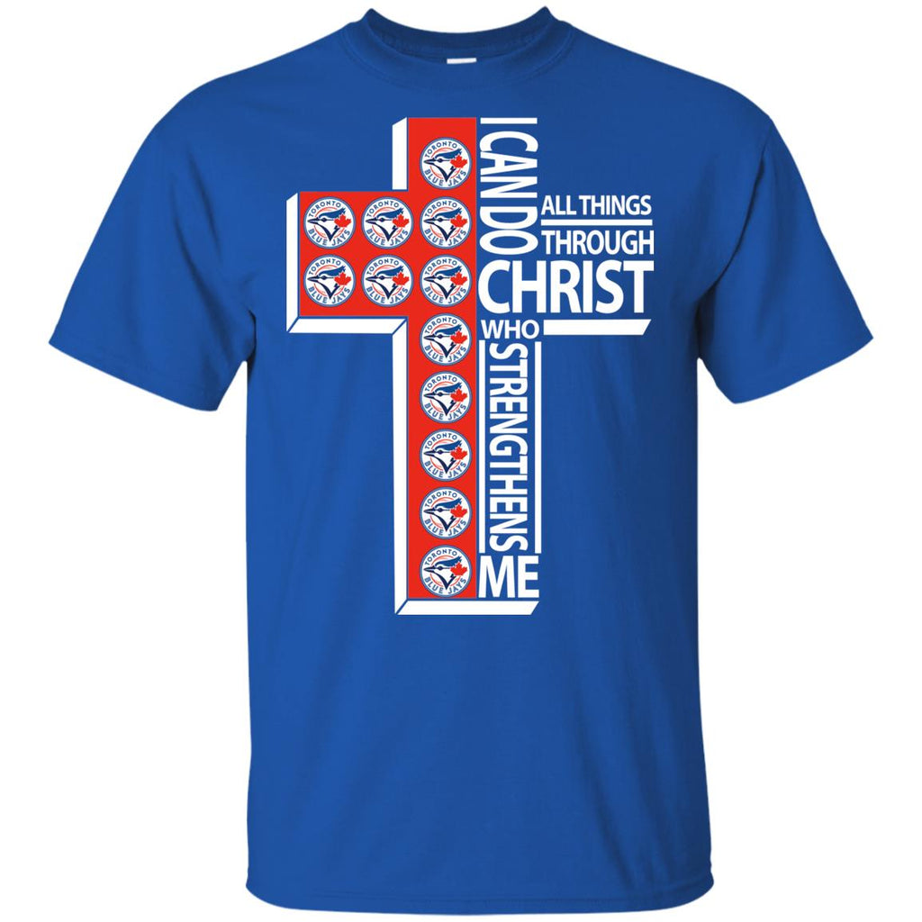 Gorgeous I Can Do All Things Through Christ Toronto Blue Jays T Shirts