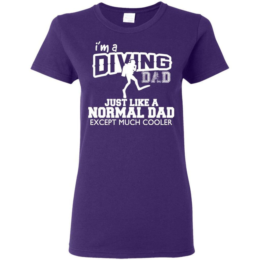 I'm A Diving Dad Just Like Normal Dad But Much Cooler For Diving Tee Shirt