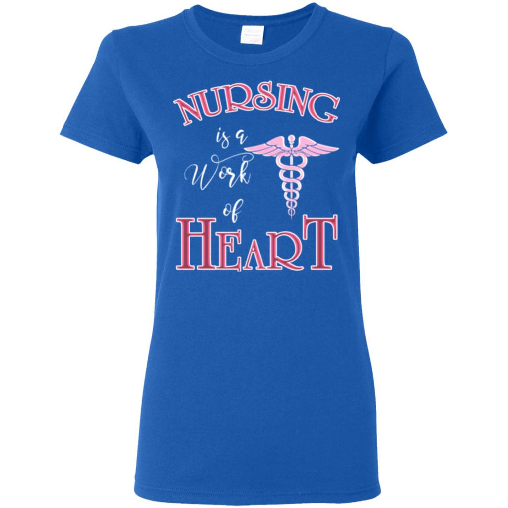 Wonderful Nursing Is A Work Of Heart T Shirts As Gifts