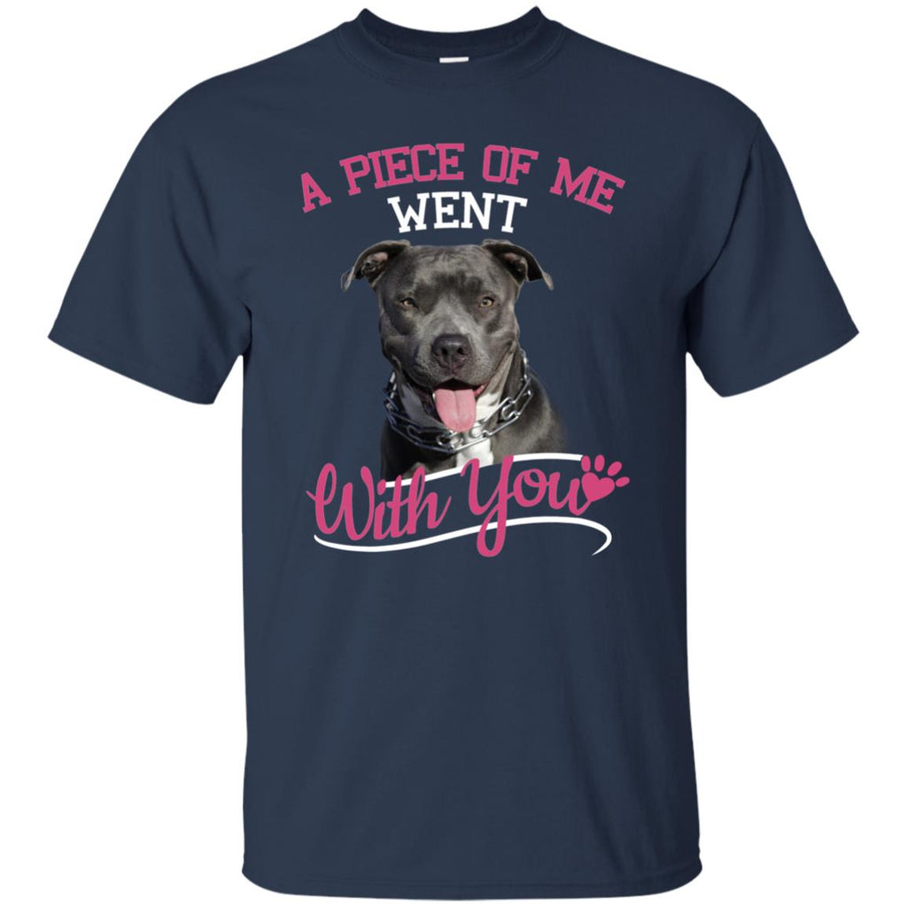 A Piece Of Me Went With You Pitbull T Shirts