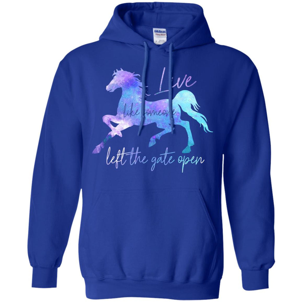 Live Like Someone Left The Gate Open Horse T Shirts