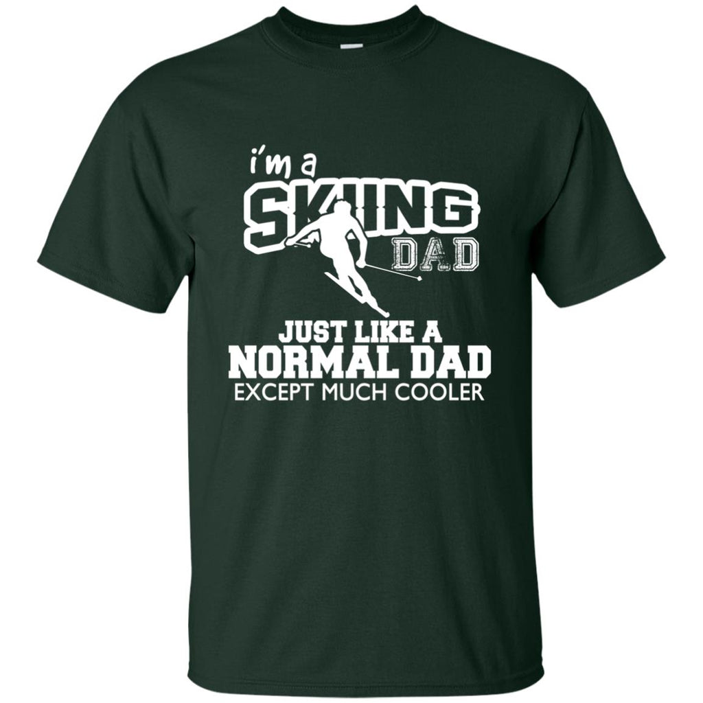 I'm A Skiing Dad Just Like Normal Dad But Much Cooler Father Gift Tee Shirt