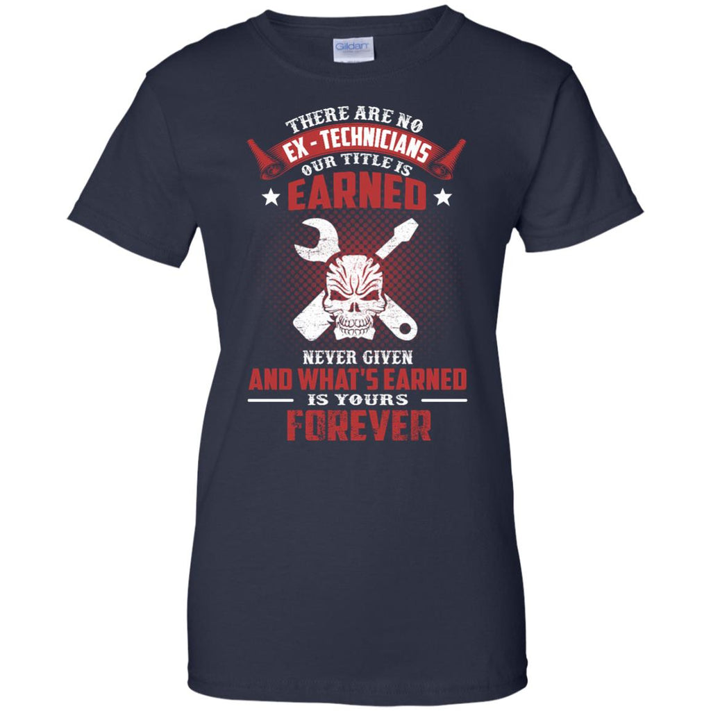 Techician Tee Shirt - There are no EX - Technicians Our Title Is Earned