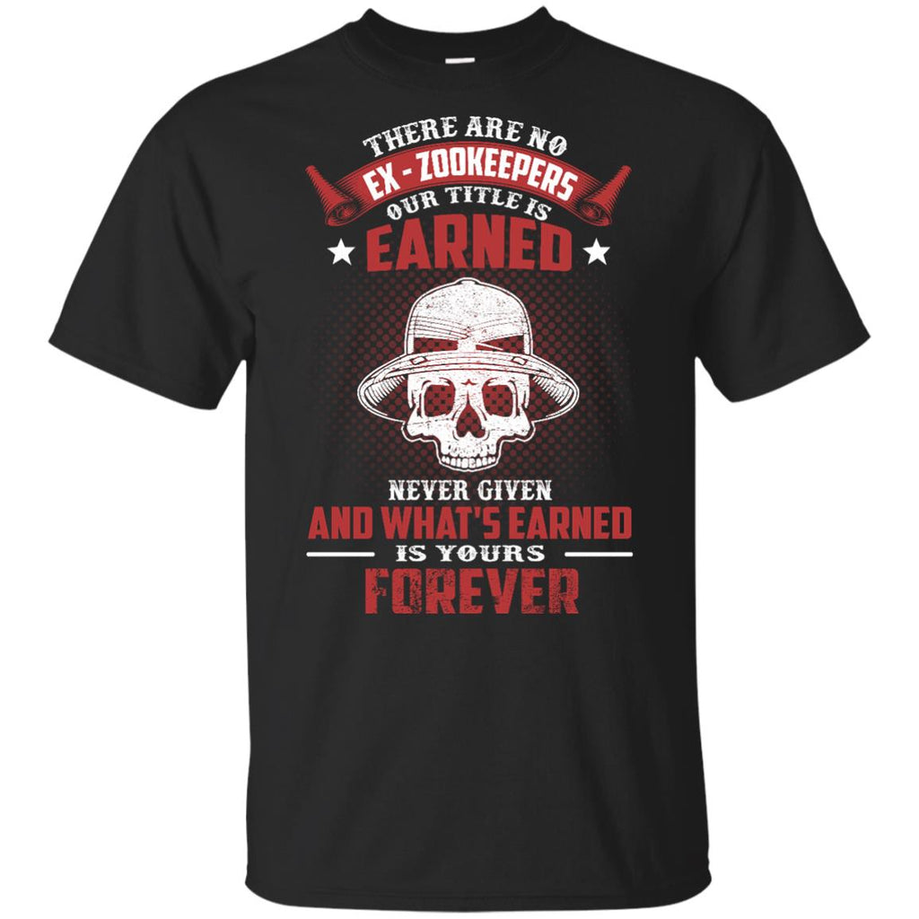 Zookeeper Tee Shirt - There Are No EX - Zookeepers Our Tittle Is Earned