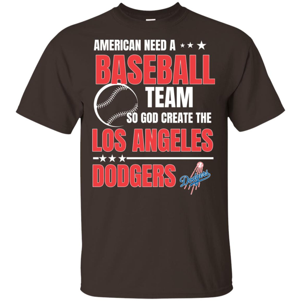 American Need A Los Angeles Dodgers Team T Shirt